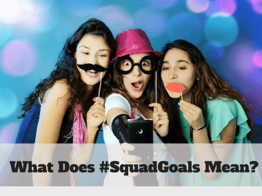 What does squad goals mean