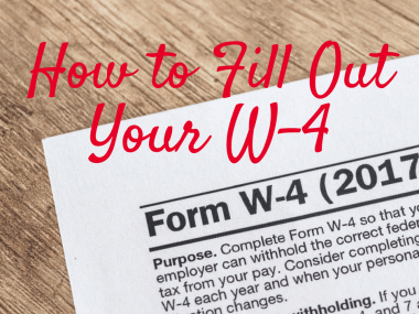 How to Fill Out a W-4 and 7 Reasons to Adjust Your Tax Withholding