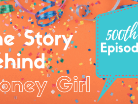 500th Episode Special: The Story Behind Money Girl