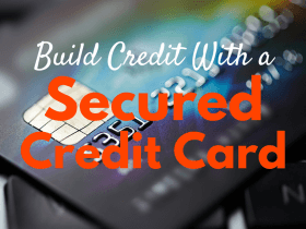 How to Build Credit With a Secured Credit Card