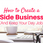 How to Create a Profitable Side Business (and Keep Your Day Job)