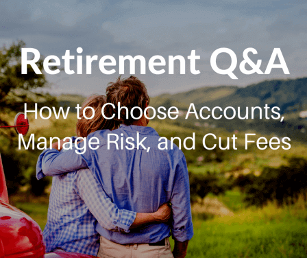 How to Choose Accounts, Manage Risk, and Cut Fees